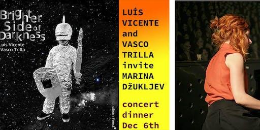MARINA DŽUKLJEV | LUÍS VICENTE | VASCO TRILLA - ART LOFT LISBON Concert/ Dinner events - Art in Action