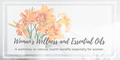 WOMAN'S WELLNESS and ESSENTIAL OILS