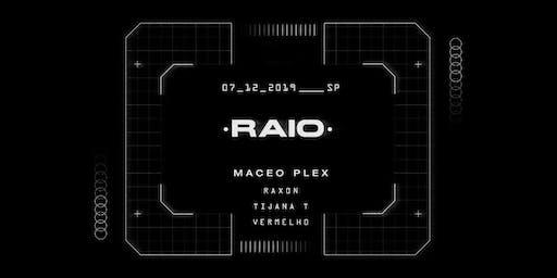 • R A I O • Presents MACEO PLEX