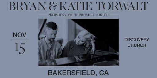 Bryan & Katie Torwalt - Prophesy Your Promise Nights