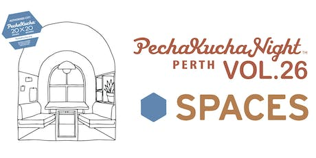 PechaKucha Perth Vol.26 @SPACES tickets