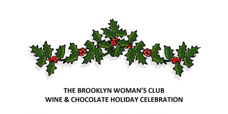Brooklyn Woman's Club Annual Wine & Chocolate Holiday Celebration tickets
