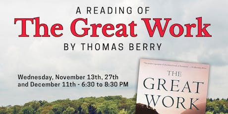 "Reading & Discussion: Thomas Berry's ""The Great Work"" tickets"