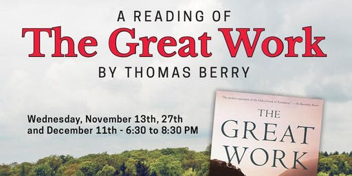 """Reading & Discussion: Thomas Berry's """"The Great Work"""""""