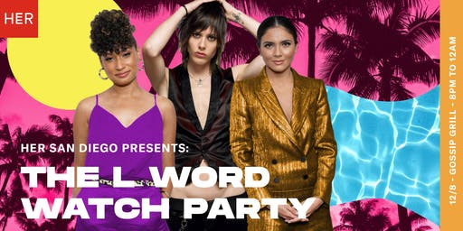 HER San Diego Presents: The L Word Watch Party