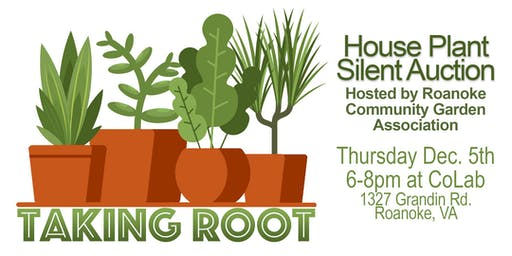 Taking Root - Houseplant Silent Auction with Local Roots, Benefit for RCGA