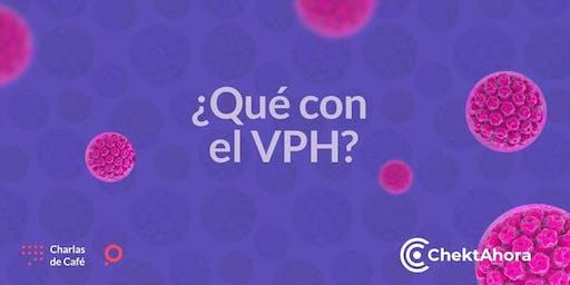 Charla de Café: ¿Qué con el VPH?