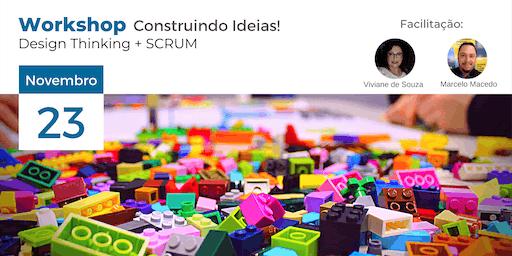 Construindo Ideias - Design Thinking e Scrum