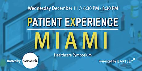 Patient Experience Miami: Healthcare Symposium tickets