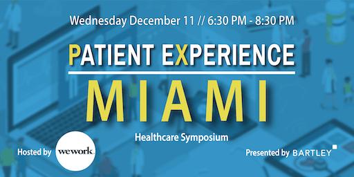 Patient Experience Miami: Healthcare Symposium