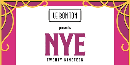 New Years Eve at Le Bon Ton 2019