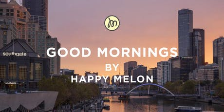 Good Mornings by Happy Melon tickets