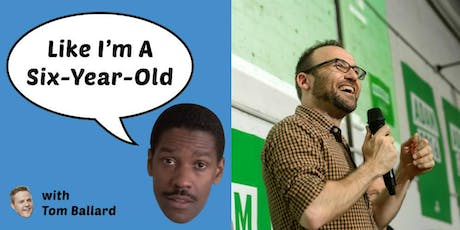 LIKE I'M A SIX-YEAR-OLD LIVE! with Greens MP ADAM BANDT tickets