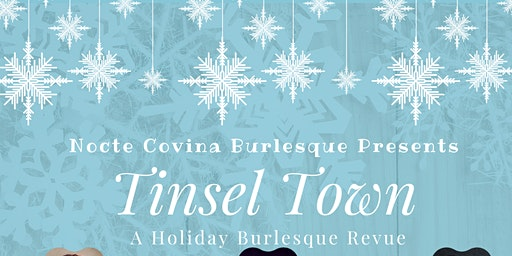 Tinsel Town: A Holiday Burlesque Revue