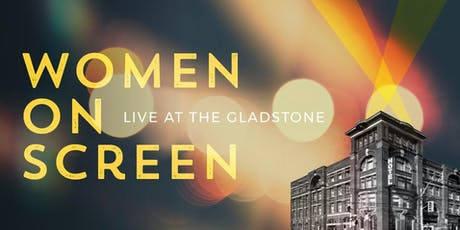 Women On Screen: Live at the Gladstone tickets
