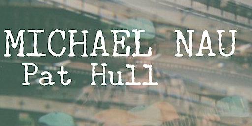 Michael Nau (Cotton Jones)• Pat Hull