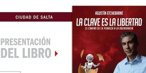 #Savethedate Salta: presentación del libro «La Clave es la Libertad»