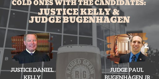 Cold Ones with the Candidates: Justice Kelly & Judge Bugenhagen
