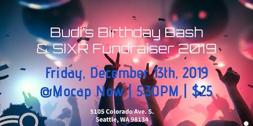 Budi's Birthday Bash and SIXR Fundraiser