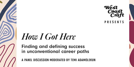 How I Got Here: Finding and Defining Success in Unconventional Career Paths