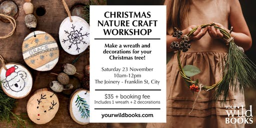 Christmas Nature Craft Workshop   -  Make a Wreath + Xmas Tree Decoration