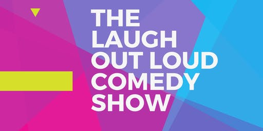 The Laugh Out Loud Comedy Show
