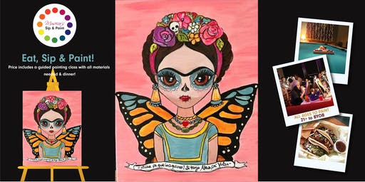 Museica's BYOB Dine & Paint - Butterfly Frida Taco Tuesday!