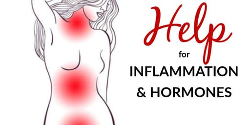 Help For Inflammation & Hormones! Seminar