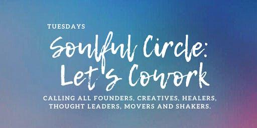 Soulful Circle Cowork | Tuesdays