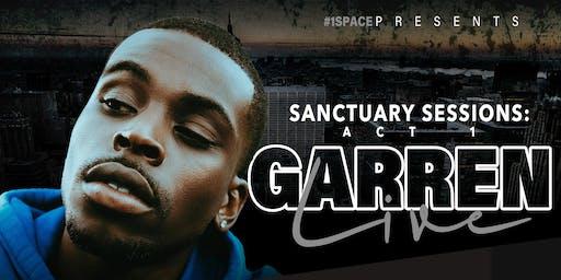 SANCTUARY SESSIONS: ACT 1 feat GARREN
