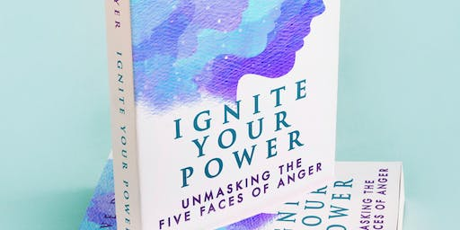 Book launch- Ignite Your Power: Unmasking the Five Faces of Anger
