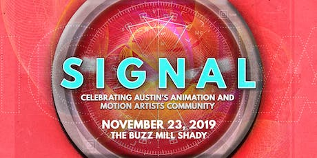 SIGNAL — Celebrating Austin's Animation and Motion Design Community tickets
