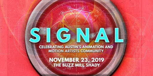 SIGNAL19 — Celebrating Austin's Animation and Motion Design Community