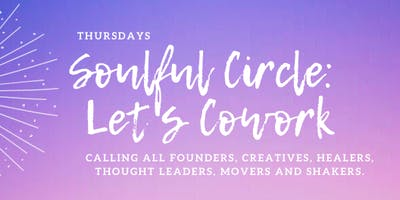 Soulful Circle Cowork | Thursdays