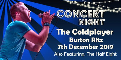 The Coldplayer & The Half Eight Music Concert Night @ The Burton Ritz tickets