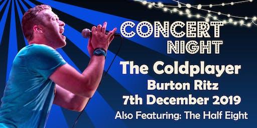 The Coldplayer & The Half Eight Music Concert Night @ The Burton Ritz