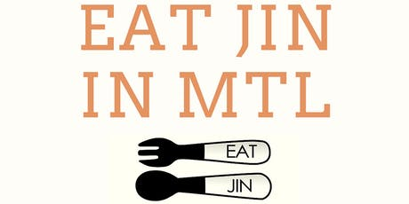 Eat Jin in Montreal (Restaurant Event) tickets