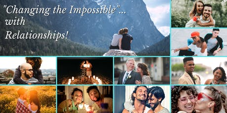 """""""Changing the Impossible""""...with Relationships! tickets"""