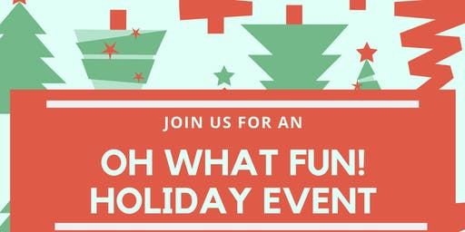 OH What Fun! Holiday Event