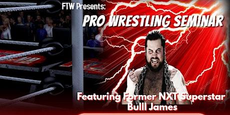 ACW Pro  Wrestling Seminar Featuring Former NXT superstar Bull James tickets