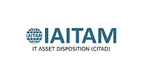 IAITAM IT Asset Disposition (CITAD) 2 Days Training in Sacramento, CA tickets