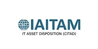 IAITAM IT Asset Disposition (CITAD) 2 Days Training in San Francisco, CA