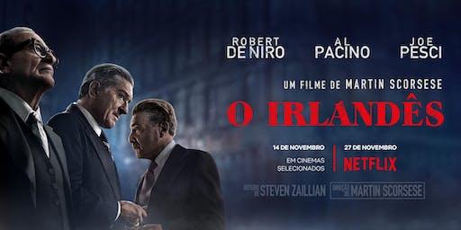 O Irlandês - Estação Net Gávea  - Rio de Janeiro -20/11 Quarta- Feira