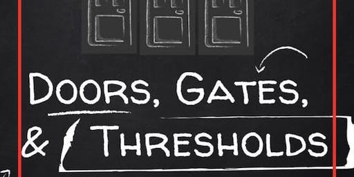 Special Session/Condensed Content Series Doors Gates & Thresholds