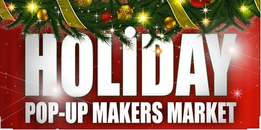 Holiday Pop-up Makers Market