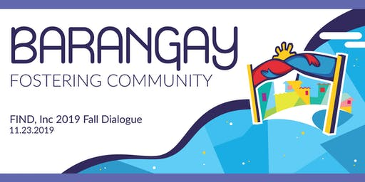 FIND, Inc.Presents Barangay - Fostering Community