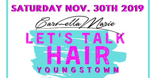 Youngstown, Let's Talk Hair!