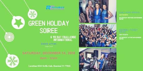 Green Holiday SOIREE & 90 DayChallenge Informational tickets