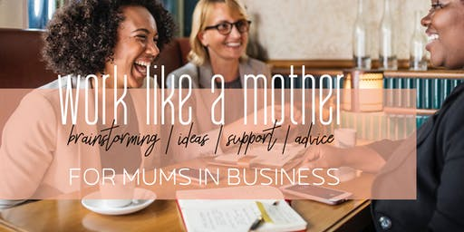 Mums in small business brainstorming & troubleshooting brunch