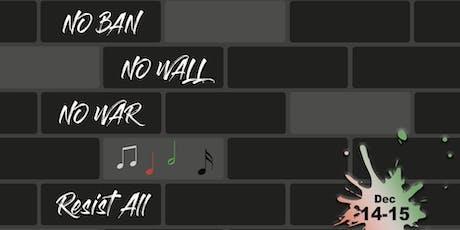 No Ban, No Wall, No War: Resist All tickets